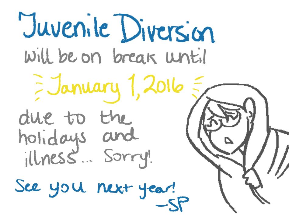 Short Break Until 1/1/2016!